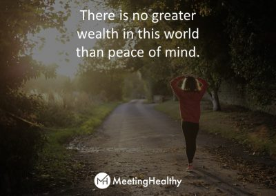 There is no greater wealth in this world than peace of mind